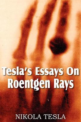 Tesla's essays on roentgen rays