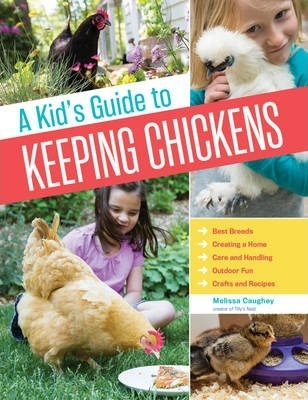A Kids Guide to Keeping Chickens