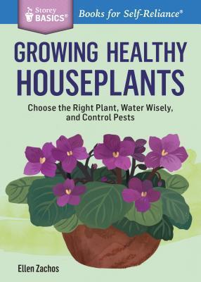 Storey Basics Growing Healthy Houseplants