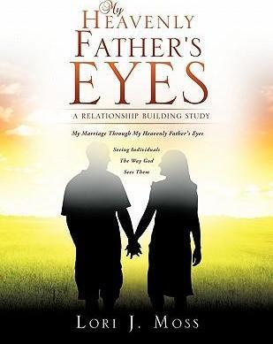 My Heavenly Father's Eyes : A Relationship Building Study