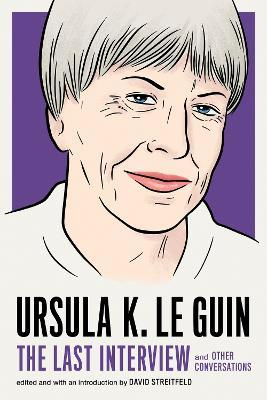 Ursula Le Guin: The Last Interview