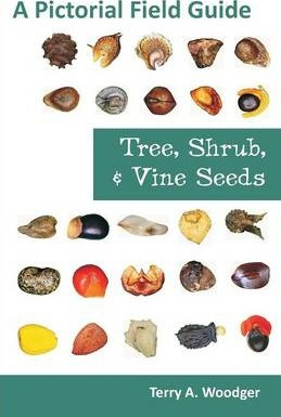 Tree, Shrub, and Vine Seeds: A Pictorial Field Guide