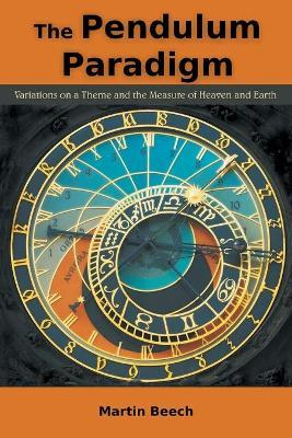 The Pendulum Paradigm: Variations on a Theme and the Measure of Heaven and Earth