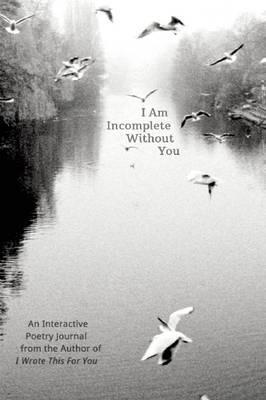 I Am Incomplete Without You