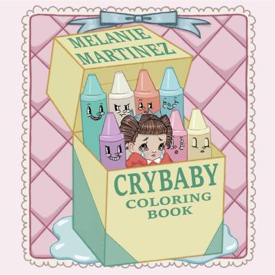 Cry Baby Coloring Book Melanie Martinez 9781612436869