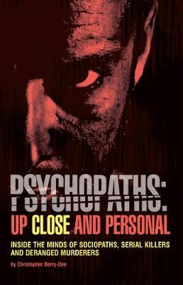 Psychopaths: Up Close and Personal