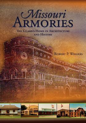 Missouri Armories  The Guards Home in Architecture & History