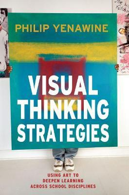 Visual Thinking Strategies  Using Art to Deepen Learning Across School Disciplines
