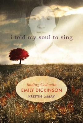 I Told My Soul to Sing  Looking for God with Emily Dickinson