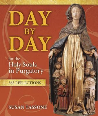 Day by Day for the Holy Souls in Purgatory : 365 Reflections