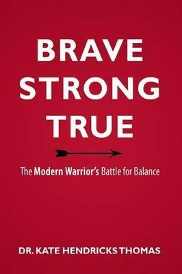 Brave, Strong, and True