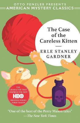 The Case of the Careless Kitten - A Perry Mason Mystery