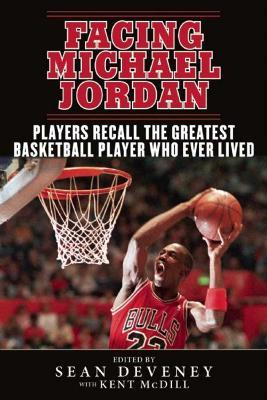 Facing Michael Jordan  Players Recall the Greatest Basketball Player Who Ever Lived
