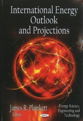 International Energy Outlook & Projections