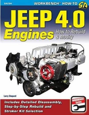 4 0 Jeep Engine >> Jeep 4 0 Engines Larry Shepard 9781613251386