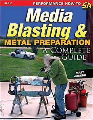 Media Blasting and Metal Preparation  A Complete Guide