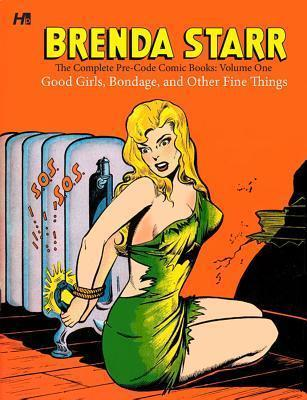 Brenda Starr: The Complete Pre-Code Comic Books: Good Girls, Bondage, and Other Fine Things Volume 1