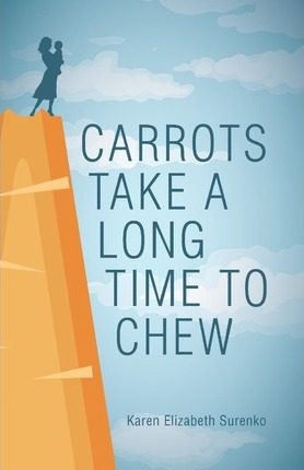Carrots Take a Long Time to Chew Cover Image