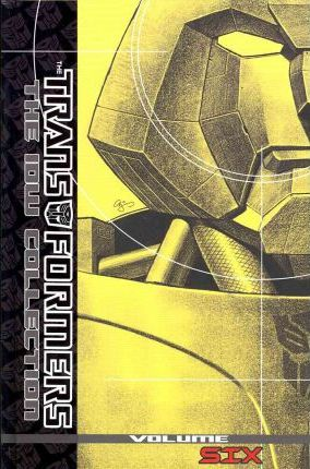 Transformers: The IDW Collection: Volume 6