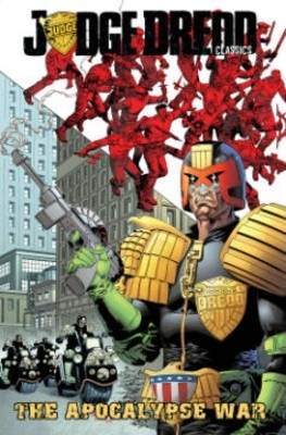 Judge Dredd Classics Volume 1 Apocalypse War