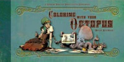 Coloring With Your Octopus : A Coloring Book for Domesticated Cephalopods
