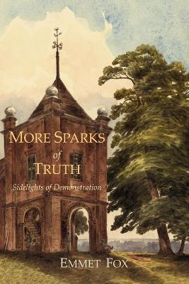 More Sparks of Truth  Sidelights of Demonstration