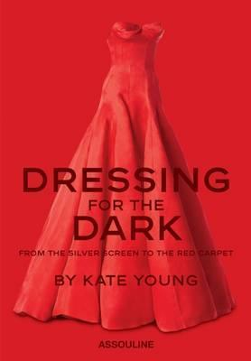Dressing for the Dark: From the Silver Screen to the Red Carpet