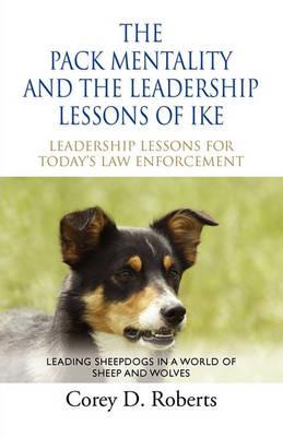 The Pack Mentality and the Leadership Lessons of Ike