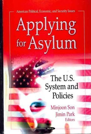 Applying for Asylum  The U.S. System & Policies