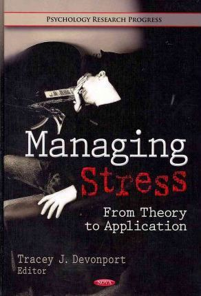 Managing stress : from theory to application