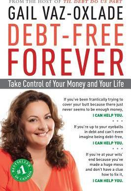 Debt-Free Forever : Take Control of Your Money and Your Life