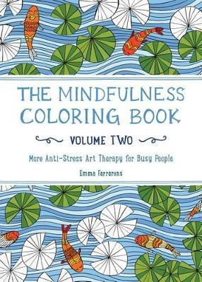 The Mindfulness Coloring Book, Volume Two  More Anti-Stress Art Therapy for Busy People