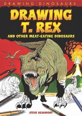 drawing t rex and other meat eating dinosaurs steve beaumont