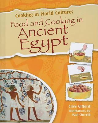 Food and cooking in ancient egypt mr clive gifford 9781615323371 food and cooking in ancient egypt forumfinder Gallery