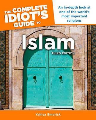 The Complete Idiot's Guide to Islam, 3rd Edition