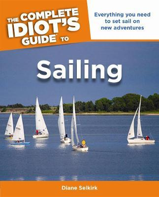 The Complete Idiot's Guide To Sailing
