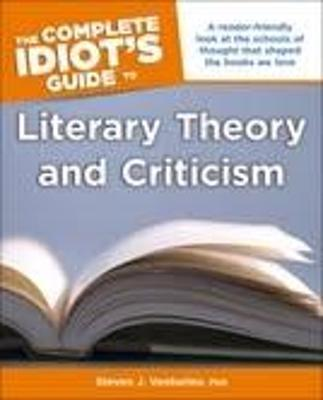 The complete idiots guide to literary theory and criticism steven the complete idiots guide to literary theory and criticism fandeluxe Images