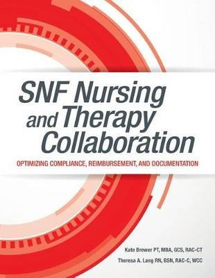 Snf Nursing and Therapy Collaboration: Optimizing Compliance, Reimbursement, and Documentation