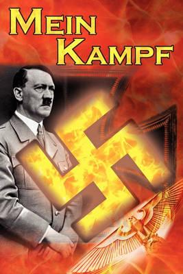 Mein Kampf: Adolf Hitler's Autobiography and Political Manifesto, Nazi Agenda Prior to World War II, the Third Reich, Aka My Strug