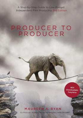 Producer to Producer : A Step-by-Step Guide to Low-Budget Independent Film Producing