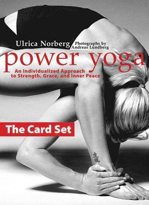 Power Yoga: the Card Set : An Individualized Approach to Strength, Grace, and Inner Peace – Ulrica Norberg