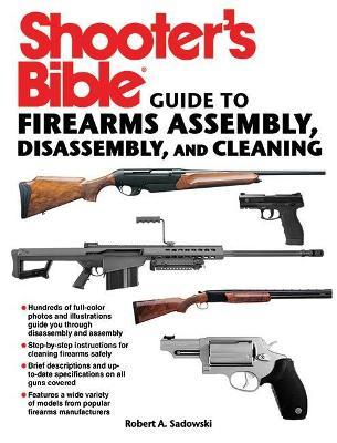 Astrosadventuresbookclub.com Shooter's Bible Guide to Firearms Assembly, Disassembly, and Cleaning Image