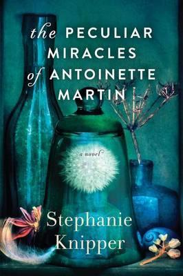 The Peculiar Miracles of Antoinette Martin