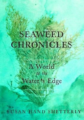 Seaweed Chronicles : A World at the Water's Edge