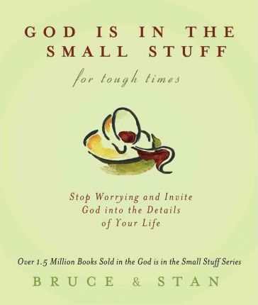 God Is in the Small Stuff for Tough Times