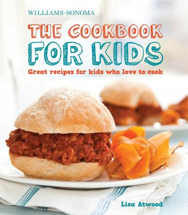 Astrosadventuresbookclub.com The Cookbook for Kids (Williams-Sonoma) : Great Recipes for Kids Who Love to Cook Image