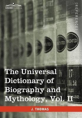 The Universal Dictionary of Biography and Mythology, Vol. II (in Four Volumes)  Clu-Hys