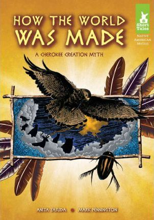 How the World Was Made  A Cherokee Creation Myth