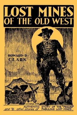 Lost Mines of the Old West (Facsimile Reprint)