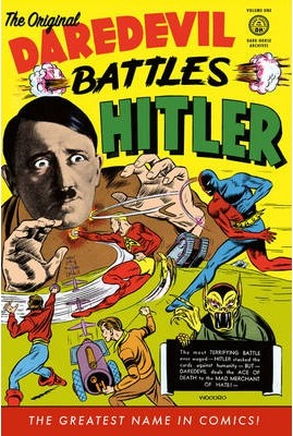 The Original Daredevil Archives Volume 1: Daredevil Battles Hitler: Volume one